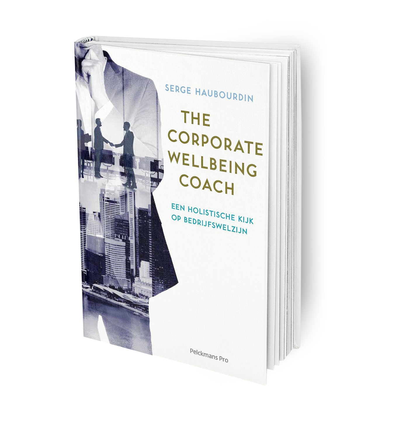 bedrijfswelzijn, corporate coach, serge haubourdin, the corporate wellbeing coach, corporate wellbeing, inspiratieboek